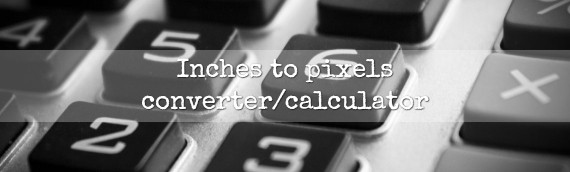 Inches To Pixels Converter Calculator Decimal To Fraction Conversions